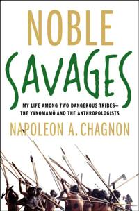 Noble Savages Napoleon Chagnon