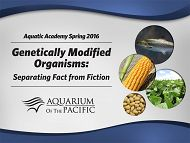 Experts Examine the Truth about GMOs at the Aquarium