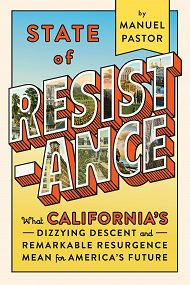 State of Resistance: What California's Dizzying Descent and Remarkable Resurgence Mean for America's Future