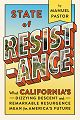 State of Resistance: What California's Dizzying Descent and Remarkable Resurgence Mean for America's Future - thumbnail