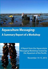 Aquaculture Messaging: A Summary Report of a Workshop