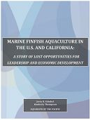 Marine Finfish Aquaculture in the U.S. and California