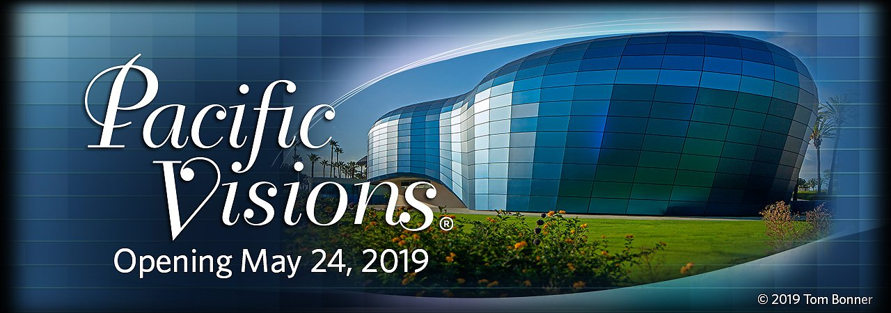 Pacific Visions expansion opening May 24, 2019 - banner