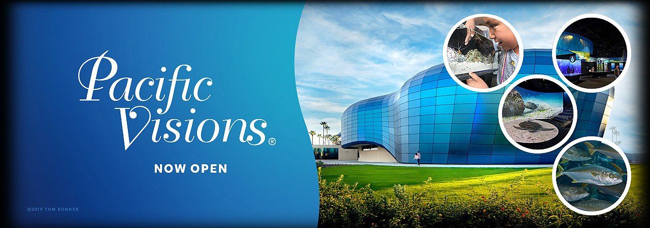 Pacific Visions now open at the Aquarium of the Pacific - banner