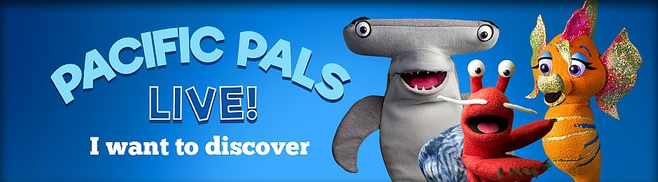 Explore and discover with the PACIFIC PALS in an interactive LIVE puppet show! - banner