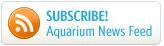 Subscribe to the Aquarium News Feed
